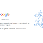 Google 502 Bad Gateway Error
